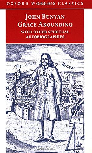 Grace Abounding with other Spiritual Autobiographies: Bunyan, John