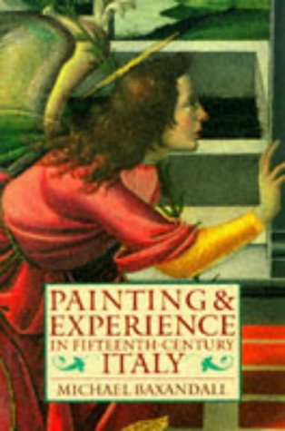 9780192821447: Painting and Experience in Fifteenth-Century Italy: A Primer in the Social History of Pictorial Style (Oxford Paperbacks)