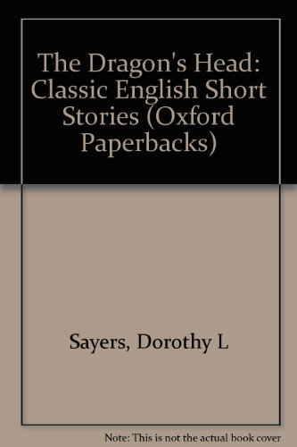 The Dragon's Head. Classic English Short Stories.: Sayers, Dorothy L. H. G. Wells et al.