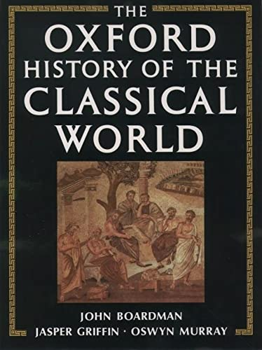Greece and the Hellenistic World.: BOARDMAN, J., J. GRIFFIN and O. MURRAY, (eds.),