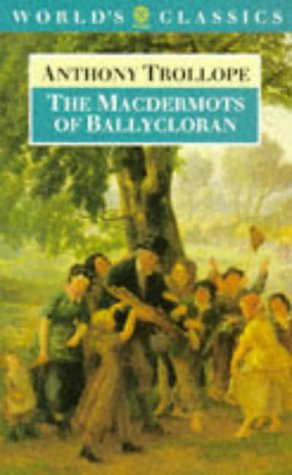 The MacDermots of Ballycloran (Oxford World's Classics): Anthony Trollope; Editor-Robert