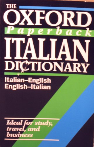 9780192821843: The Oxford Paperback Italian Dictionary: Italian-English, English-Italian (Oxford Paperback Reference)