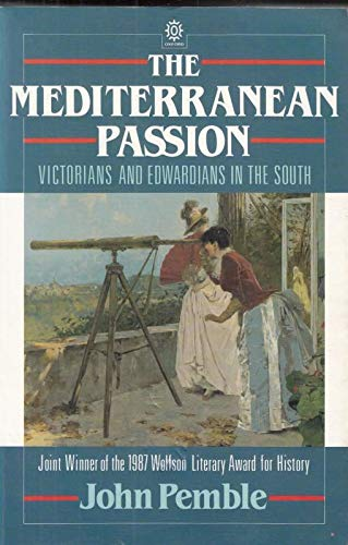 9780192822079: The Mediterranean Passion: Victorians and Edwardians in the South