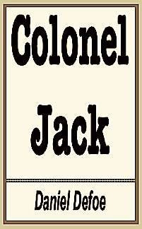 9780192822246: The History and Remarkable Life of the Truly Honourable Col. Jacque: Commonly Call'd Col. Jack