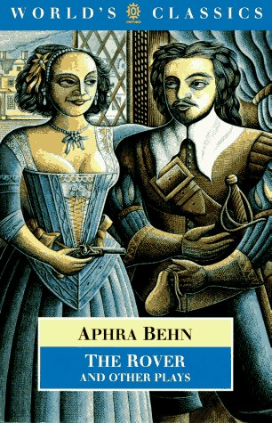 The Rover and Other Plays: The Rover;: Aphra Behn