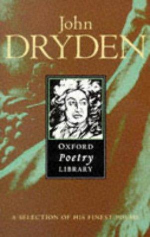John Dryden (The Oxford Poetry Library): Dryden, John