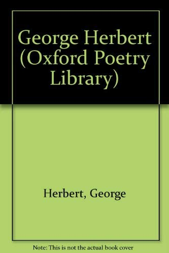 9780192822659: George Herbert (The Oxford Poetry Library)