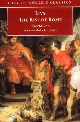 9780192822963: The Rise of Rome: Books One to Five (Oxford World's Classics) (Bks. 1-5)
