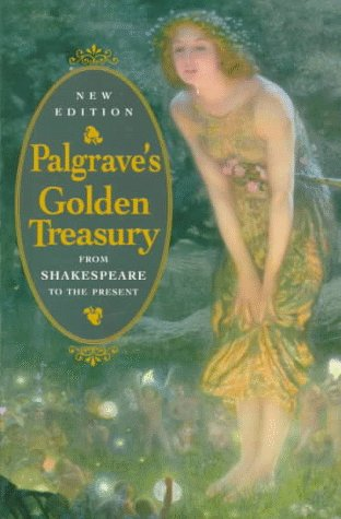 9780192823151: The Golden Treasury of the Best Songs & Lyrical Poems in the English Language (Oxford Standard Authors)