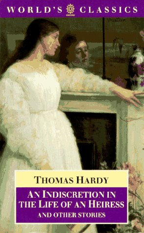 9780192823441: An Indiscretion in the Life of an Heiress and Other Stories (The World's Classics)