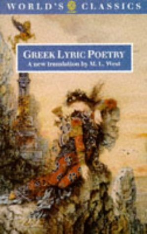 Greek Lyric Poetry: The poems and fragments: M. L. West