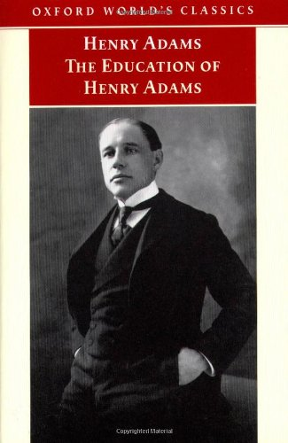 9780192823694: The Education of Henry Adams: An Autobiography (Oxford World's Classics)