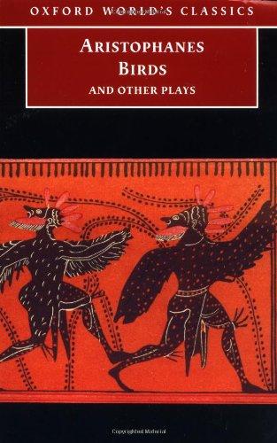 ARISTOPHANES: BIRDS AND OTHER PLAYS (Birds, Lysistrata,: Aristophanes; Stephen Halliwell