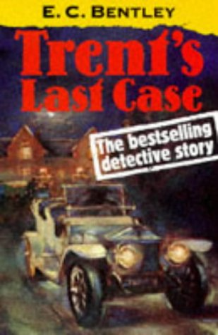 9780192824226: Trent's Last Case (Oxford Popular Fiction)