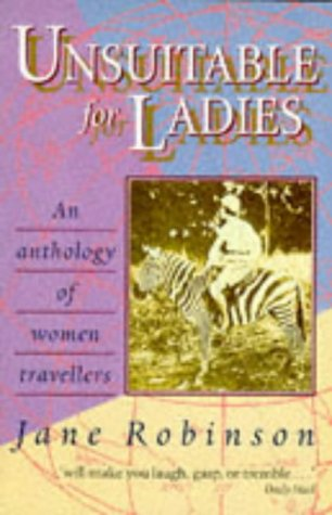 9780192824899: Unsuitable for Ladies: An Anthology of Women Travellers