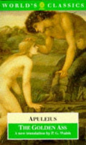 The Golden Ass (The World's Classics): Apuleius; Translator-P. G.