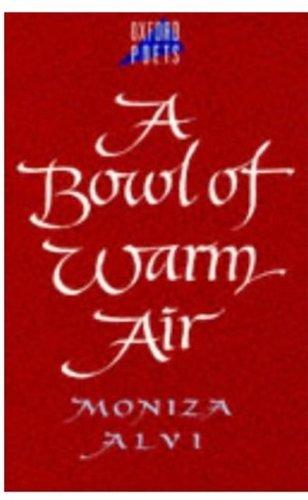 A Bowl of Warm Air (The Oxford Poets): Alvi, Moniza