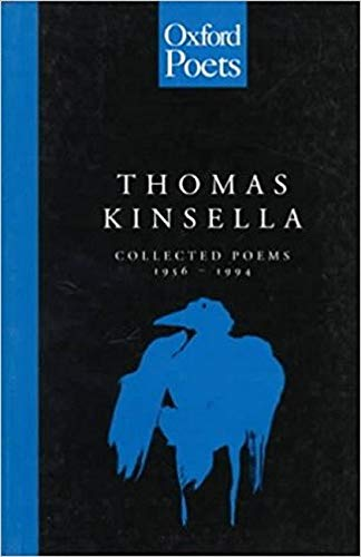 The Collected Poems 1956-1994 (The Oxford Poets): Kinsella, Thomas