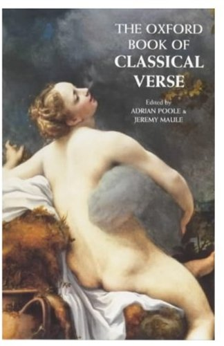 9780192825285: The Oxford Book of Classical Verse (Oxford Books of Verse)