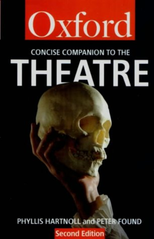9780192825742: The Concise Oxford Companion to the Theatre (Oxford Quick Reference)