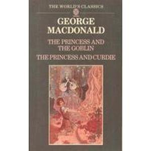 9780192825797: The Princess and the Goblin and The Princess and Curdie (The World's Classics)