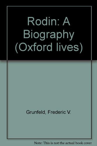 9780192826121: Rodin: A Biography (Oxford lives)
