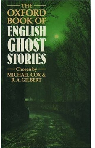 The Oxford Book of English Ghost Stories: Michael Cox
