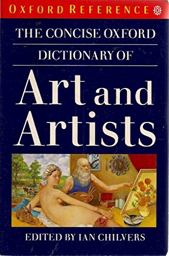 9780192826763: The Concise Oxford Dictionary of Art and Artists (Oxford Paperback Reference)