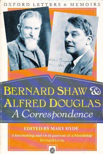 9780192826831: Bernard Shaw and Alfred Douglas: A Correspondence (Letters & memoirs)