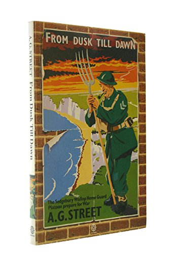 From Dusk Till Dawn: The Sedgebury Wallop Home Guard Platoon Prepare for War (0192826883) by A. G. Street
