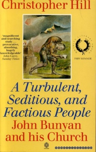 Turbulent, Seditious and Factious People: John Bunyan and His Church, 1628-88 (Oxford paperbacks)
