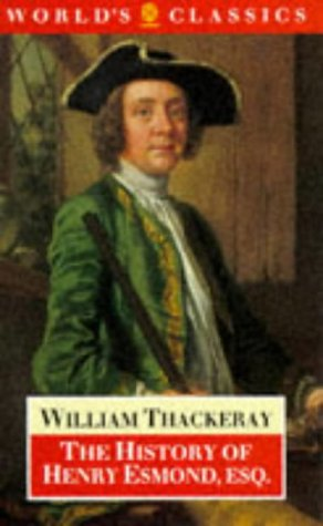 The History of Henry Esmond, Esq. (World's: William Makepeace Thackeray