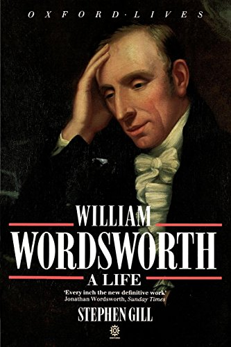 William Wordsworth: A Life (Oxford Lives): Gill, Stephen