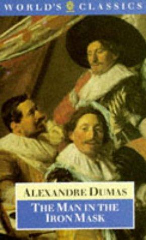 The Man in the Iron Mask (The World's Classics): Dumas, Alexandre