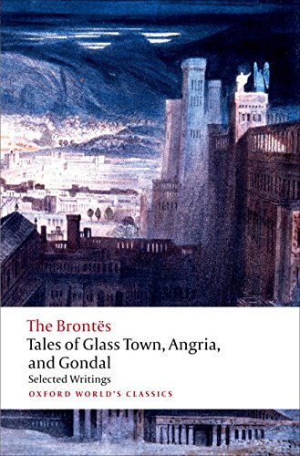 9780192827630: Tales of Glass Town, Angria, and Gondal: Selected Early Writings