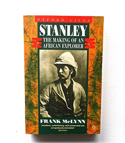 9780192827760: Stanley: The Making of an African Explorer (Lives & letters)
