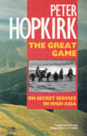 9780192827999: The Great Game: On Secret Service in High Asia