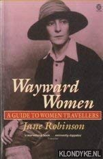 9780192828224: Wayward Women: A Guide to Women Travellers