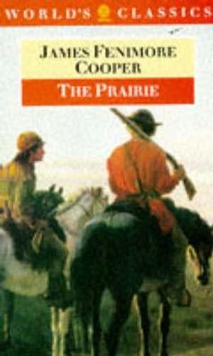 The Prairie (The World's Classics): James Fenimore Cooper