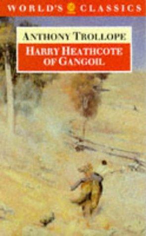 9780192828460: Harry Heathcote of Gangoil: A Tale of Australian Bush Life (World's Classics)