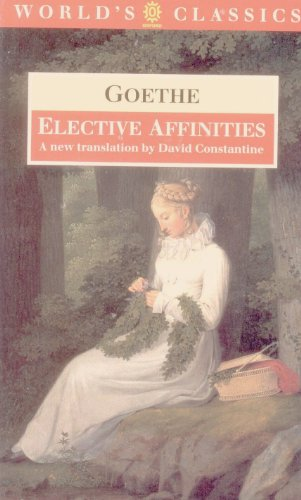 9780192828613: Elective Affinities: A Novel (The World's Classics)