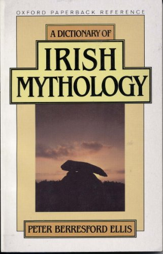 9780192828712: A Dictionary of Irish Mythology (Oxford Paper Reference Series)