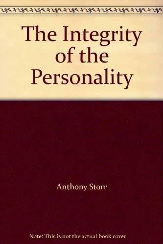The Integrity of the Personality: Anthony Storr