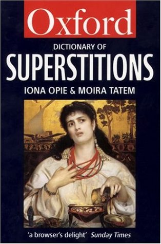 9780192829160: A Dictionary of Superstitions (Oxford Quick Reference)
