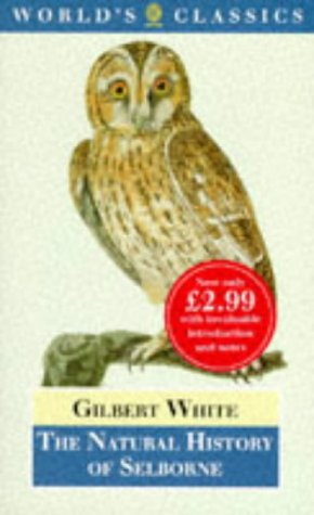 The Natural History of Selborne (The World's Classics): White, Gilbert