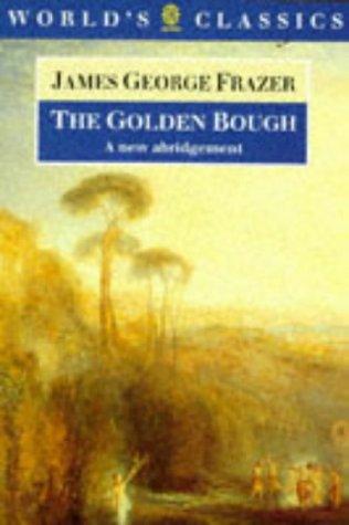 The Golden Bough: A Study in Magic: Frazer, Sir James