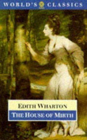 The House of Mirth (The World's Classics): Edith Wharton