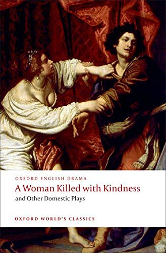 9780192829504: A Woman Killed with Kindness and Other Domestic Plays