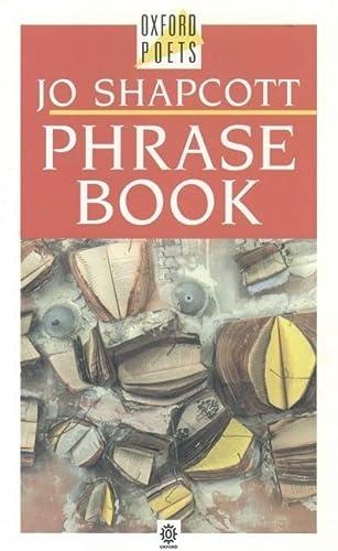 Phrase Book- SIGNED FIRST IMPRESSION: Shapcott, Jo