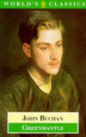 Greenmantle (Worlds Classics): Buchan, John